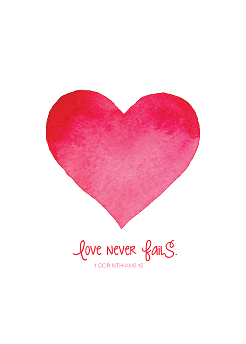 Love Never Fails Free 5×7 Print
